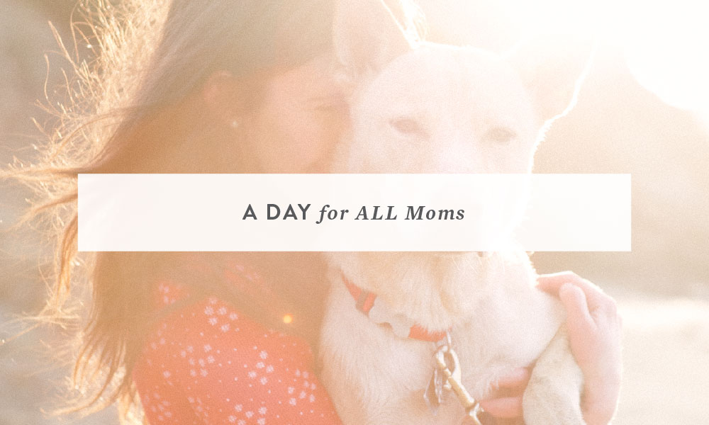 A Day for ALL Moms
