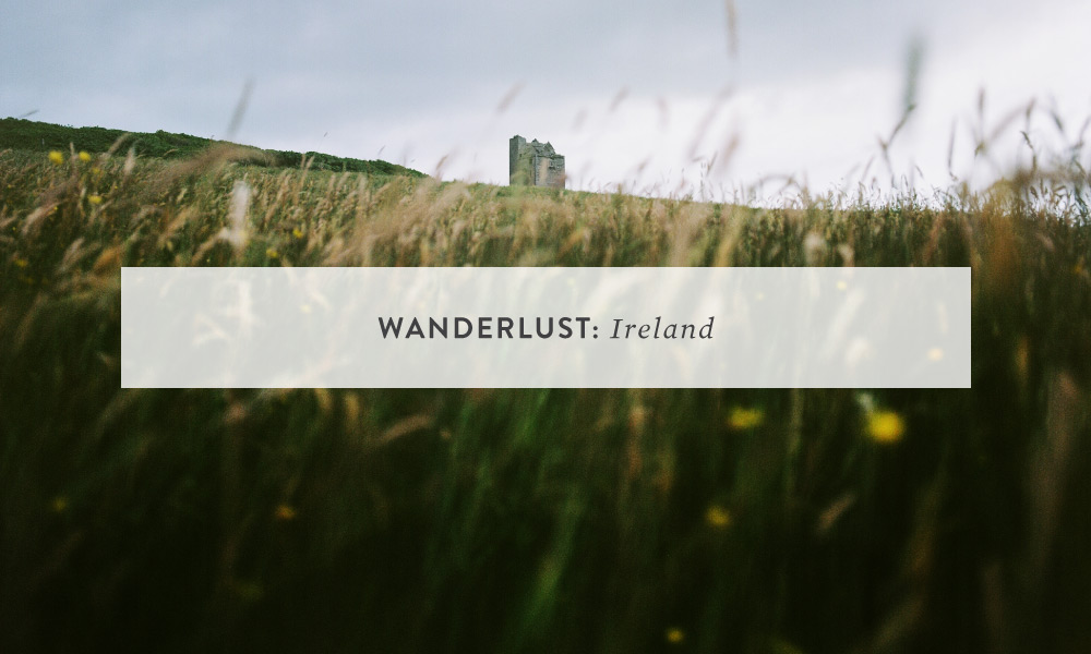 Wanderlust: Ireland