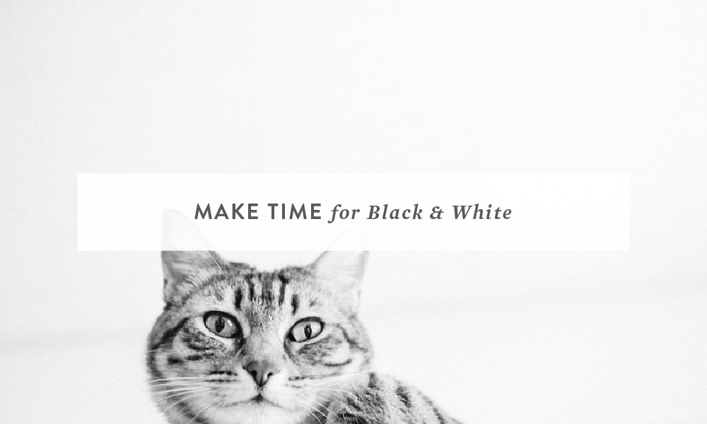Make time for Black and White