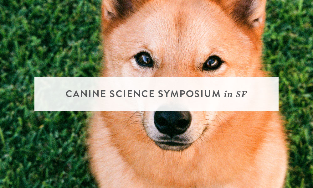 The Canine Science Symposium Returns to San Francisco