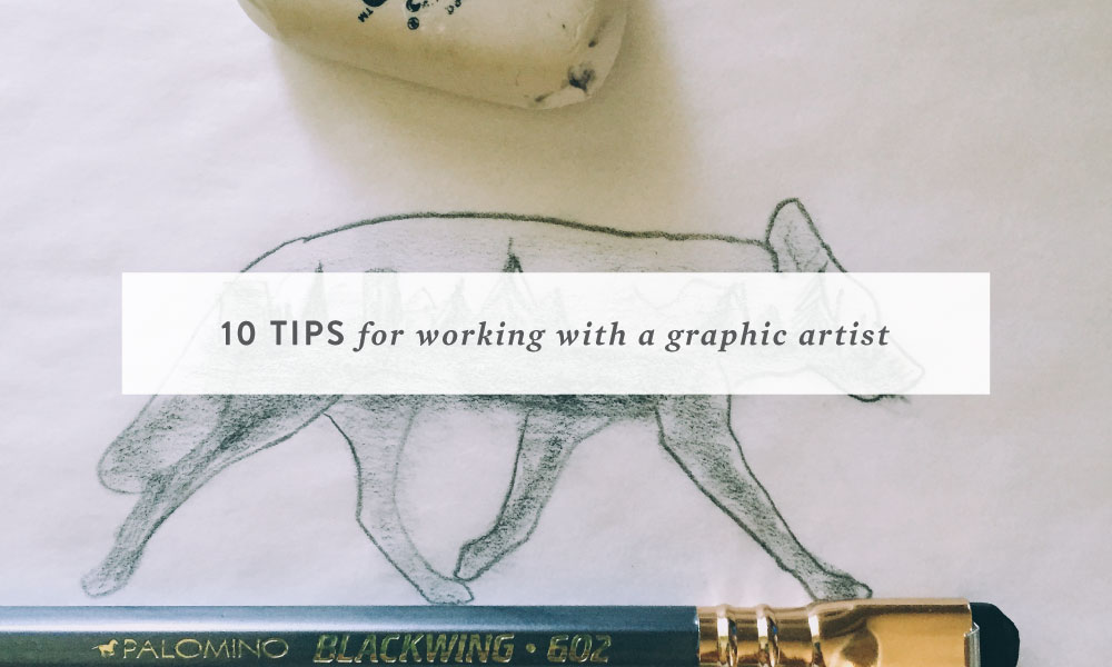 10 Tips for Working with a Graphic Artist