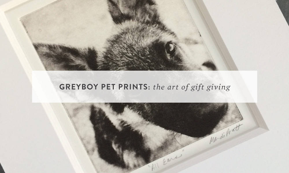 The Art of Gift Giving: Greyboy Pet Prints