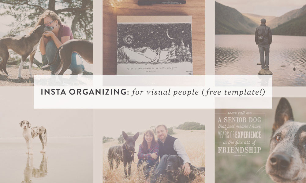 Insta Organizing for Visual People (and a handy free template!)